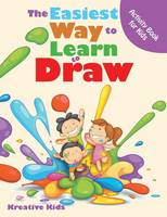 The Easiest Way to Learn to Draw Activity Book for Kids Activity Book (Paperback)