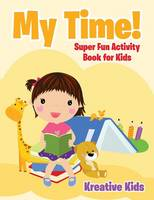 My Time! Super Fun Activity Book for Kids (Paperback)