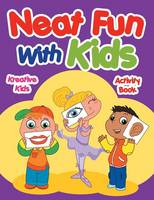Neat Fun with Kids Activity Book (Paperback)
