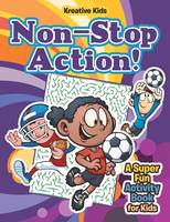 Non-Stop Action! a Super Fun Activity Book for Kids (Paperback)