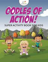 Oodles of Action! Super Activity Book for Kids (Paperback)