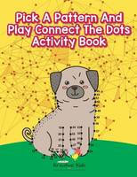 Pick a Pattern and Play Connect the Dots Activity Book (Paperback)