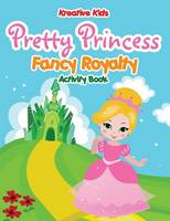 Pretty Princess: Fancy Royalty Coloring Book (Paperback)