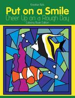 Put on a Smile: Cheer Up on a Rough Day Coloring Book Edition (Paperback)