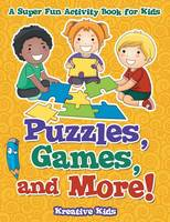Puzzles, Games, and More! a Super Fun Activity Book for Kids (Paperback)