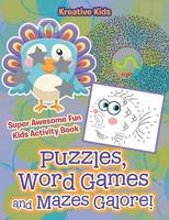 Puzzles, Word Games and Mazes Galore! Super Awesome Fun Kids Activity Book (Paperback)