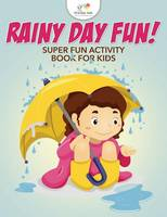 Rainy Day Fun! Super Fun Activity Book for Kids (Paperback)