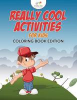 Really Cool Activities for Kids Coloring Book Edition (Paperback)