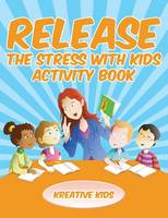 Release the Stress with Kids Activity Book (Paperback)