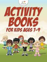 Activity Books for Kids Ages 7-9 (Paperback)
