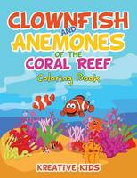 Clownfish and Anemones of the Coral Reef Coloring Book (Paperback)