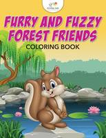 Furry and Fuzzy Forest Friends Coloring Book (Paperback)