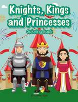 Knights, Kings and Princesses Coloring Book (Paperback)