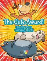 The Cute Award! Chubby Pets Coloring Book (Paperback)