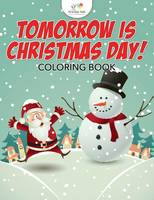 Tomorrow Is Christmas Day! Coloring Book (Paperback)