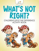 What's Not Right? Children's Spot the Difference Activity Book (Paperback)