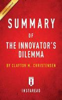 Summary of The Innovator's Dilemma: by Clayton M. Christensen - Includes Analysis (Paperback)