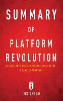Summary of Platform Revolution: by Geoffrey Parker, Marshall Van Alstyne, and Sangeet Choudary - Includes Analysis (Paperback)