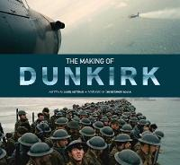 The Making of Dunkirk (Hardback)