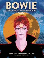 BOWIE: Stardust, Rayguns, and Moonage Daydreams - Insight Comics (Hardback)