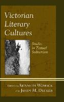 Victorian Literary Cultures: Studies in Textual Subversion (Paperback)
