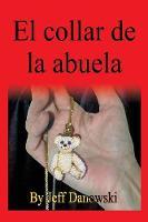 El Collar de La Abuela (Spanish) (Paperback)