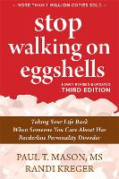 Stop Walking on Eggshells: Taking Your Life Back When Someone You Care About Has Borderline Personality Disorder (Paperback)