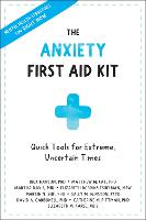 Anxiety First Aid Kit: Quick Tools for Extreme, Uncertain Times (Paperback)