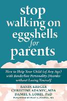 Stop Walking on Eggshells for Parents: How to Help Your Child (of Any Age) with Borderline Personality Disorder Without Losing Yourself (Paperback)