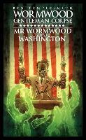 Wormwood, Gentleman Corpse: Mr. Wormwood Goes to Washington - Wormwood (Hardback)