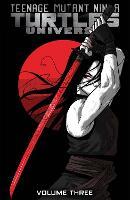 Teenage Mutant Ninja Turtles Universe, Vol. 3 Karai's Path
