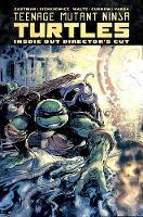 Teenage Mutant Ninja Turtles: Inside Out Director's Cut (Hardback)