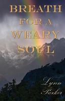 Breath for a Weary Soul (Paperback)