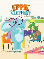 Eppie the Elephant (Who Was Allergic to Peanuts) (Hardback)