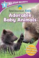 Smithsonian All-Star Readers Pre-Level 1: Adorable Baby Animals - Smithsonian Leveled Readers (Paperback)