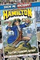Alexander Hamilton: The Fighting Founding Father! - Show Me History! (Hardback)
