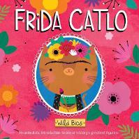 Wild Bios: Frida Catlo - Wild Bios (Board book)