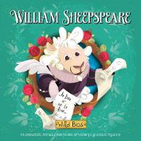 Wild Bios: William Sheepspeare - Wild Bios (Board book)