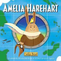 Wild Bios: Amelia Harehart - Wild Bios (Board book)