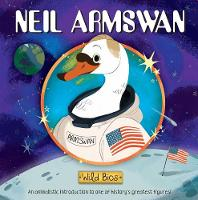 Wild Bios: Neil Armswan - Wild Bios (Board book)