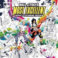 Bill & Ted's Most Excellent Coloring Book - Bill & Ted (Paperback)