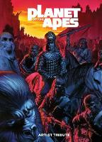 Planet of the Apes Artist Tribute - Planet of the Apes (Hardback)