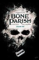 Bone Parish Vol. 1 - Bone Parish 1 (Paperback)