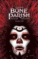Bone Parish Vol. 2 - Bone Parish 2 (Paperback)