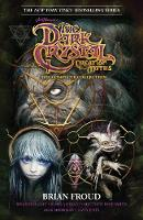 Jim Henson's The Dark Crystal Creation Myths: The Complete Collection - The Dark Crystal (Paperback)