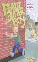 Peanut Butter Boy: A nutty adventure for 8 years + (Paperback)