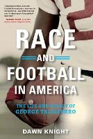 Race and Football in America: The Life and Legacy of George Taliaferro (Paperback)