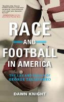 Race and Football in America: The Life and Legacy of George Taliaferro (Hardback)