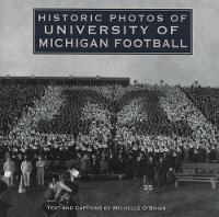 Historic Photos of University of Michigan Football - Historic Photos (Hardback)