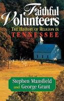 Faithful Volunteers: The History of Religion in Tennessee (Hardback)